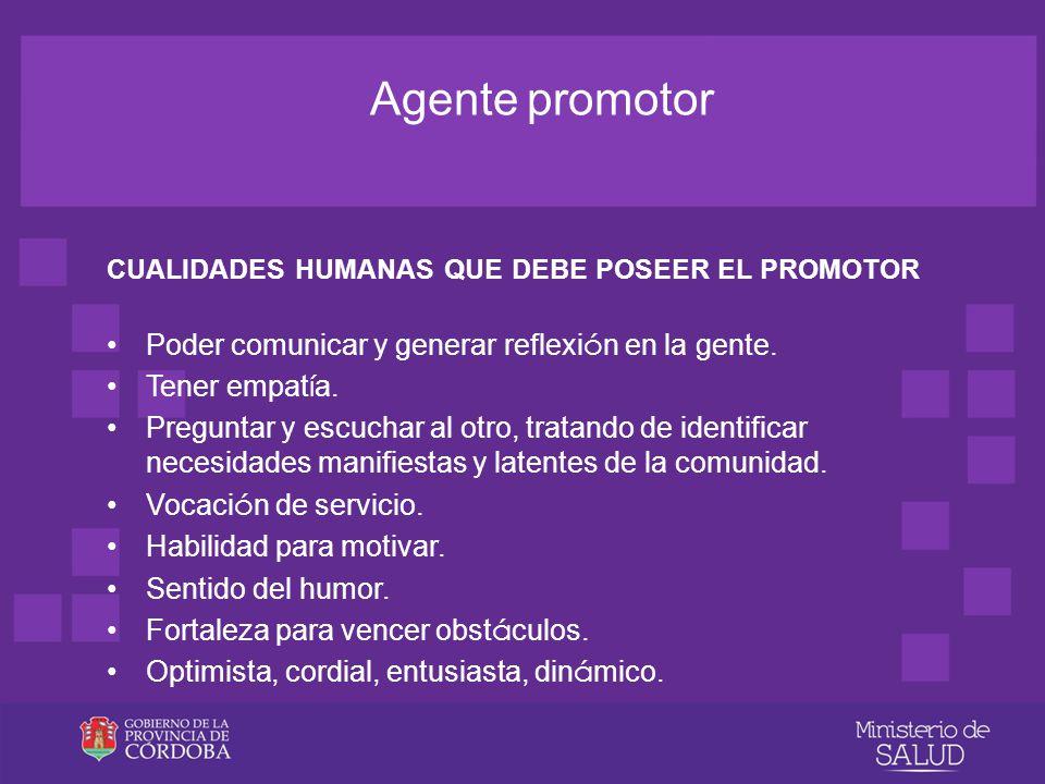 Agente promotor Poder comunicar y generar reflexión en la gente.