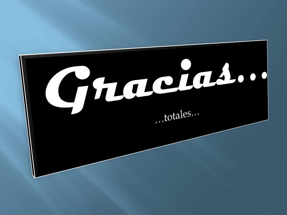Gracias… …totales…