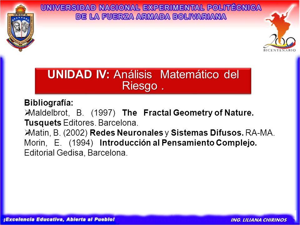 UNIDAD IV: Análisis Matemático del Riesgo .