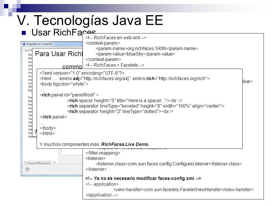 V. Tecnologías Java EE Usar RichFaces.