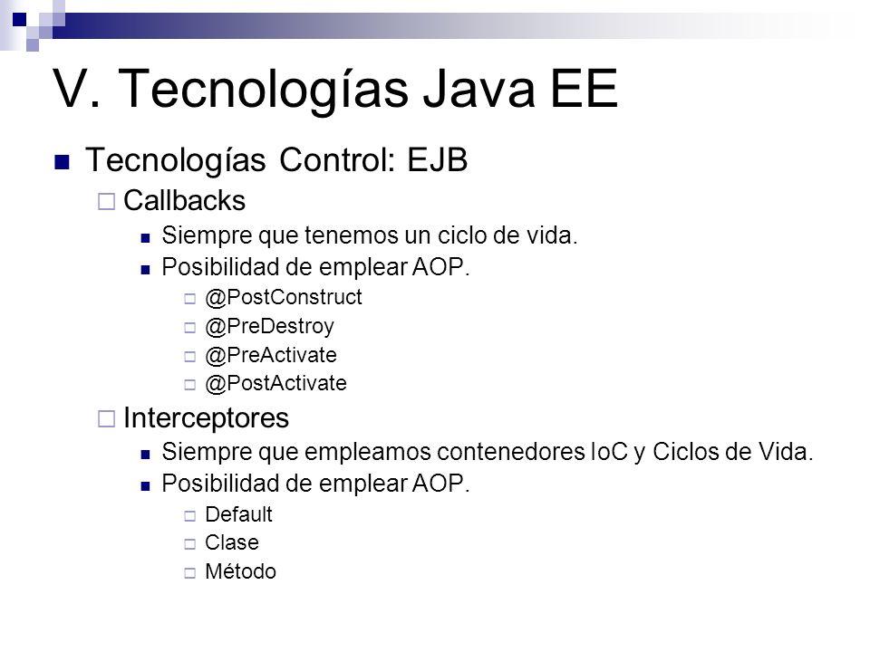 V. Tecnologías Java EE Tecnologías Control: EJB Callbacks