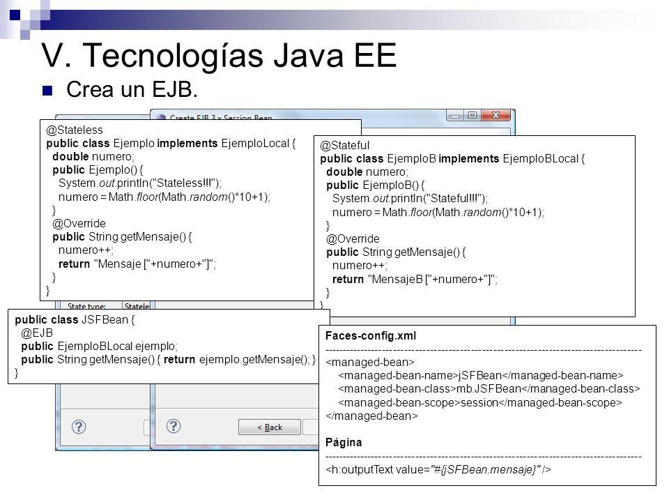V. Tecnologías Java EE Crea un EJB. @Stateless