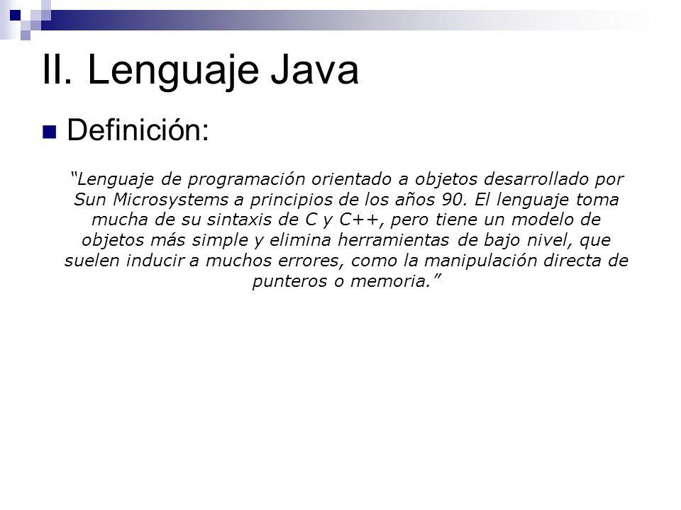 II. Lenguaje Java Definición: