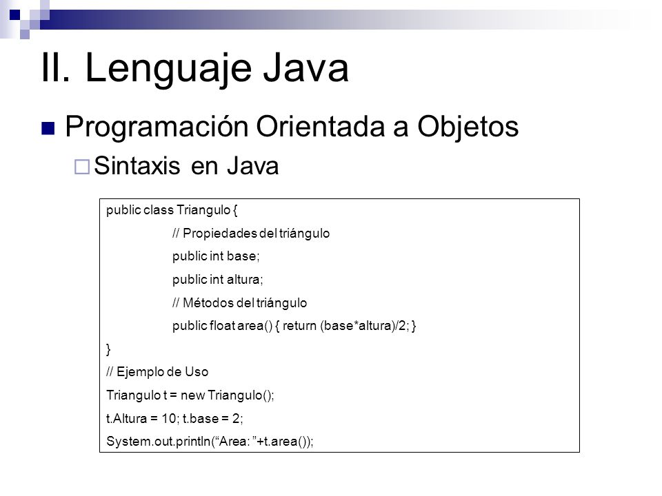 II. Lenguaje Java Programación Orientada a Objetos Sintaxis en Java