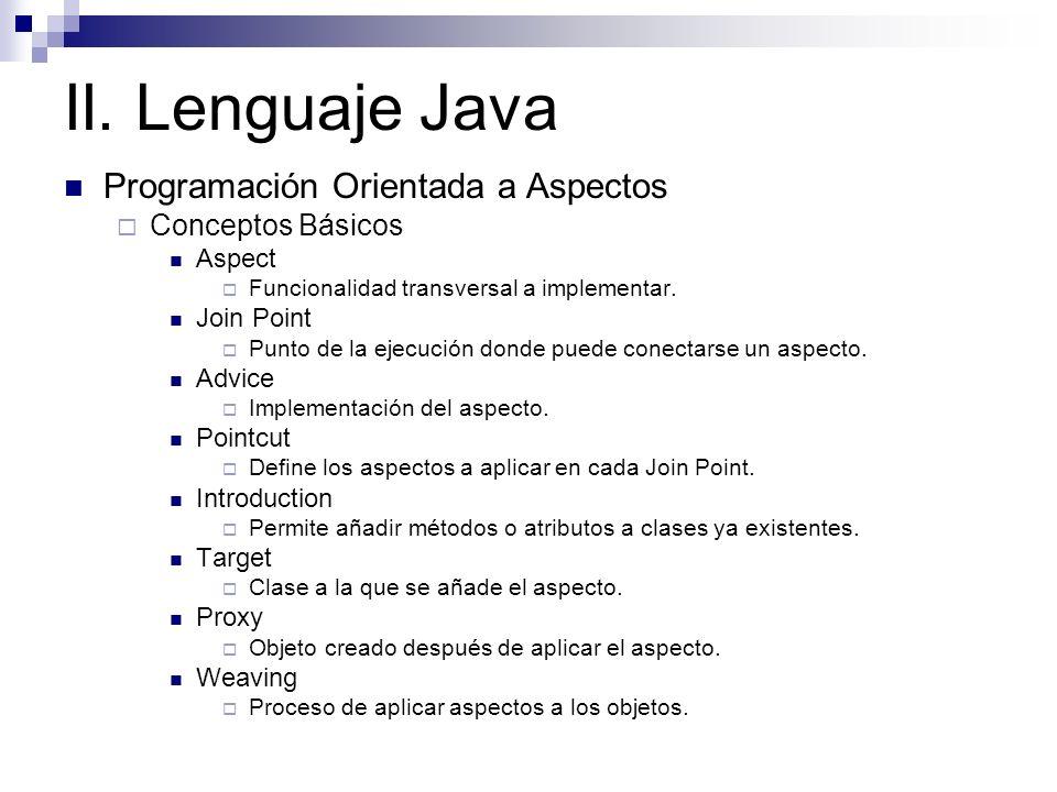 II. Lenguaje Java Programación Orientada a Aspectos Conceptos Básicos