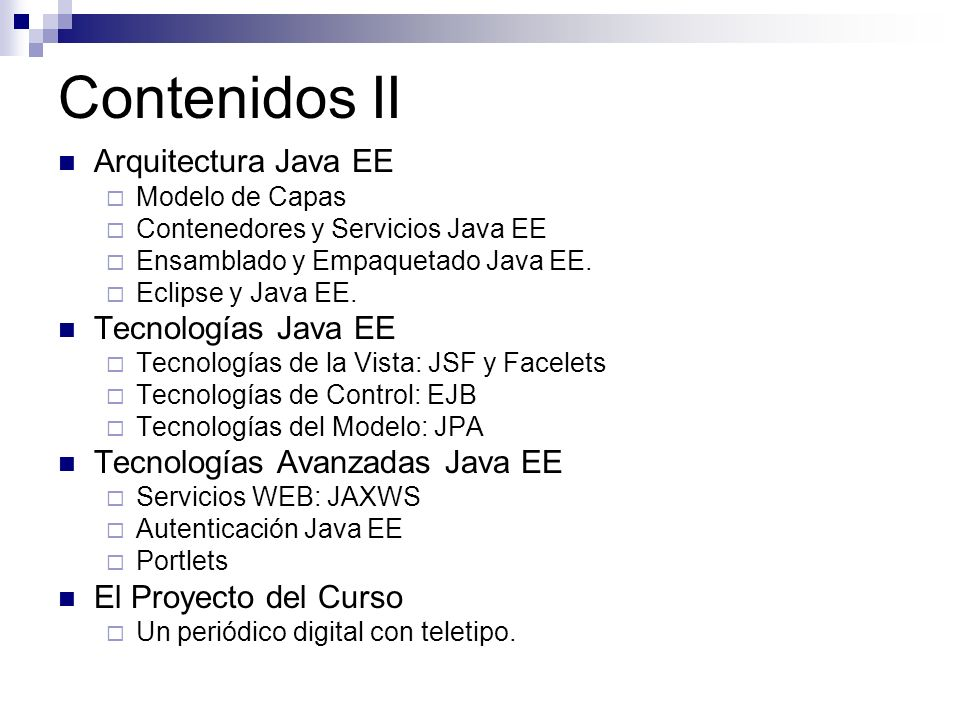 Contenidos II Arquitectura Java EE Tecnologías Java EE