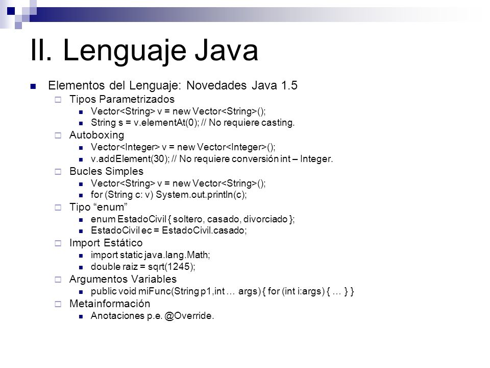II. Lenguaje Java Elementos del Lenguaje: Novedades Java 1.5