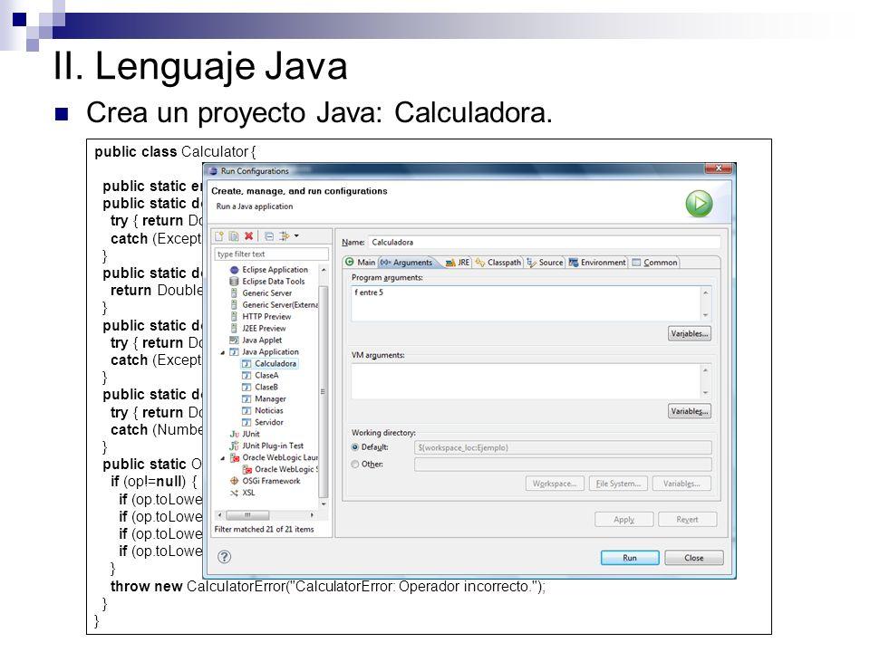 II. Lenguaje Java Crea un proyecto Java: Calculadora.