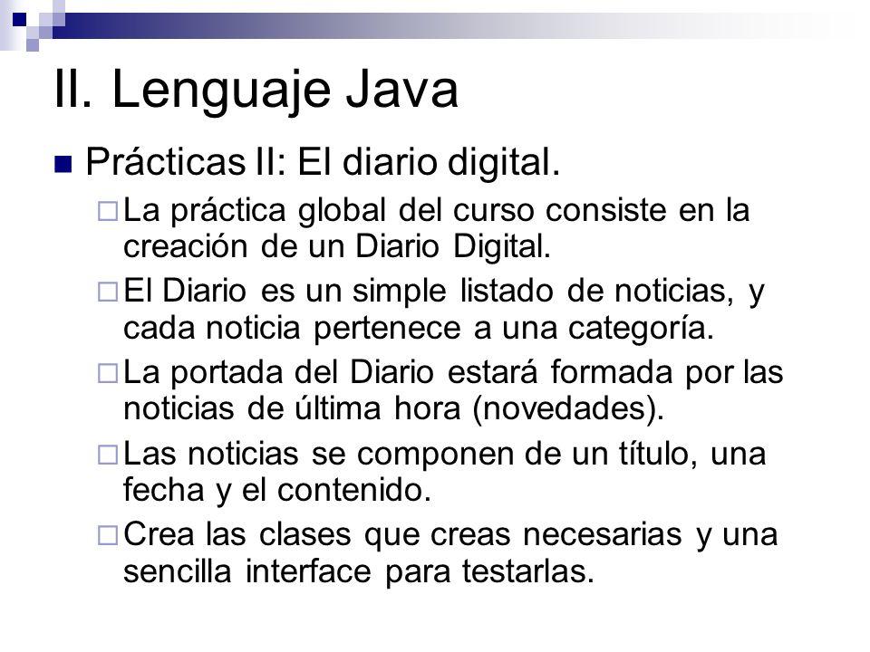 II. Lenguaje Java Prácticas II: El diario digital.