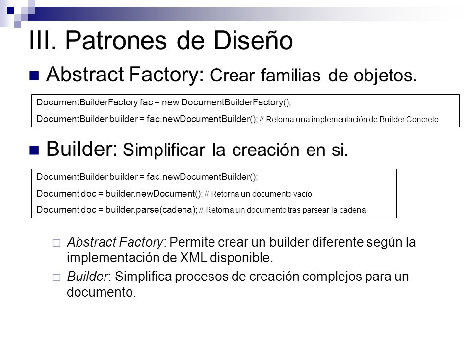 III. Patrones de Diseño Abstract Factory: Crear familias de objetos.