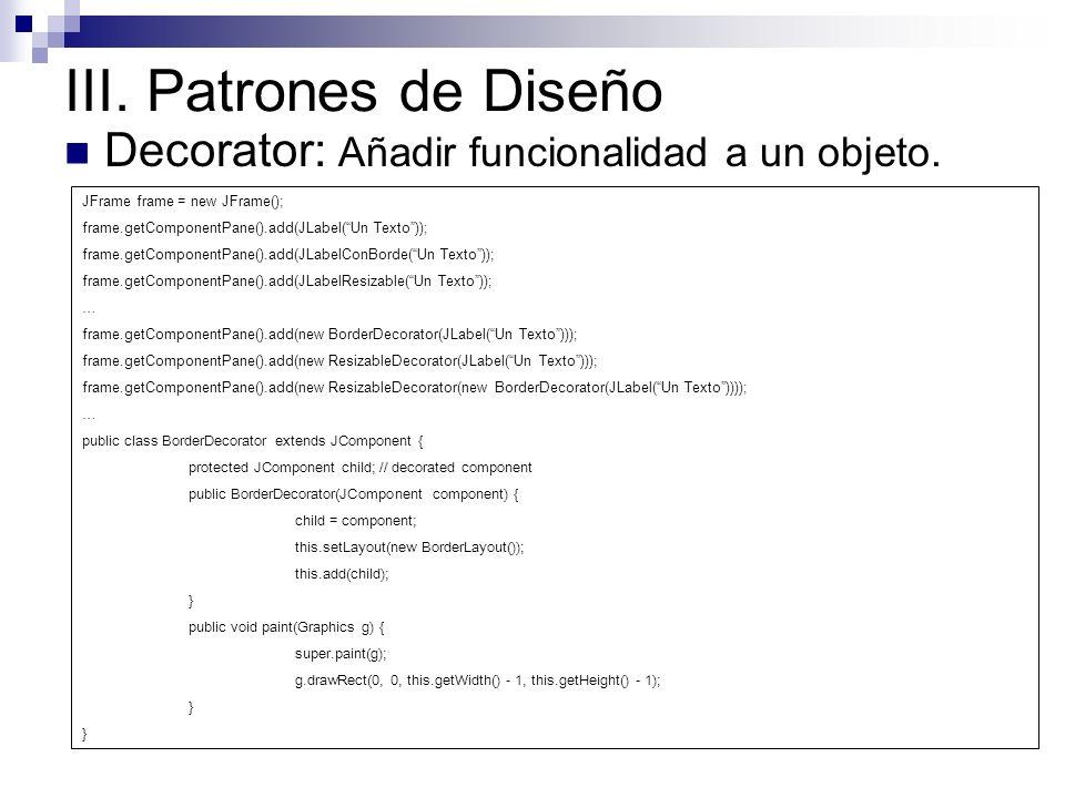 III. Patrones de Diseño Decorator: Añadir funcionalidad a un objeto.