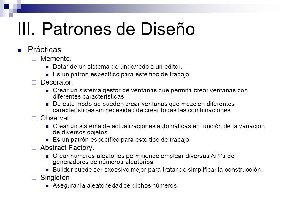 III. Patrones de Diseño Prácticas Memento. Decorator. Observer.