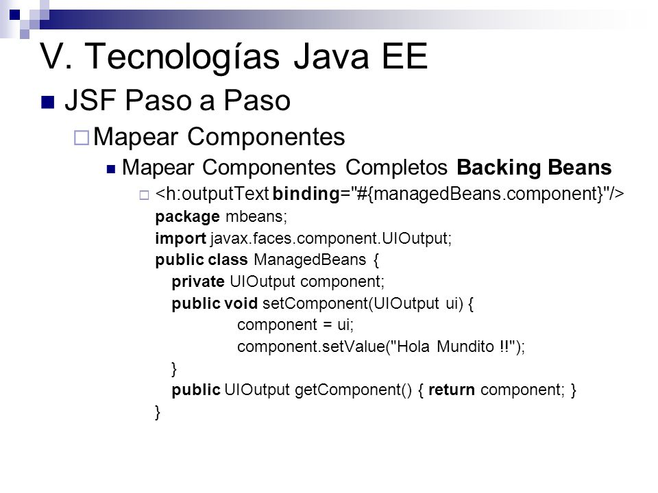 V. Tecnologías Java EE JSF Paso a Paso Mapear Componentes