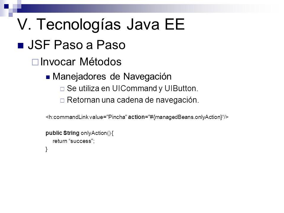 V. Tecnologías Java EE JSF Paso a Paso Invocar Métodos