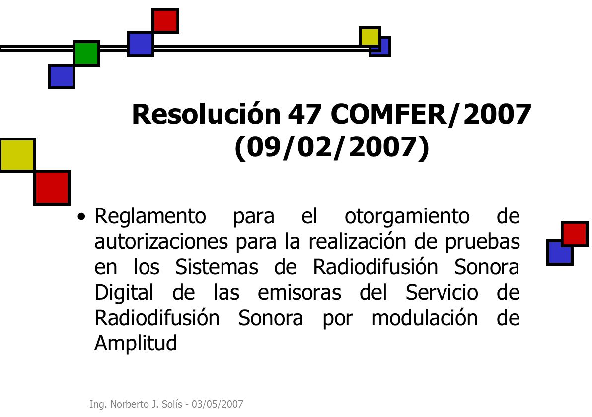 Resolución 47 COMFER/2007 (09/02/2007)