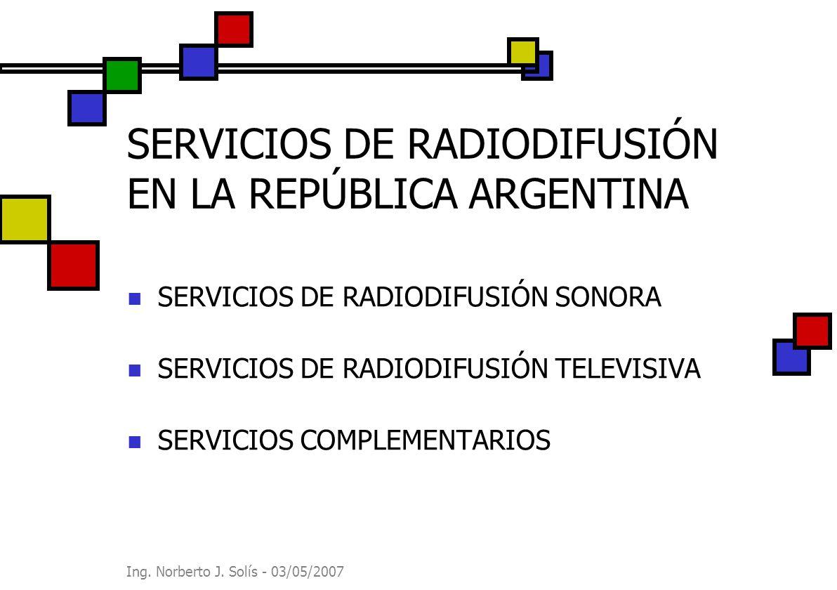 SERVICIOS DE RADIODIFUSIÓN EN LA REPÚBLICA ARGENTINA