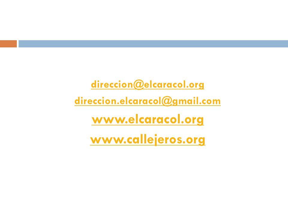 www.elcaracol.org www.callejeros.org