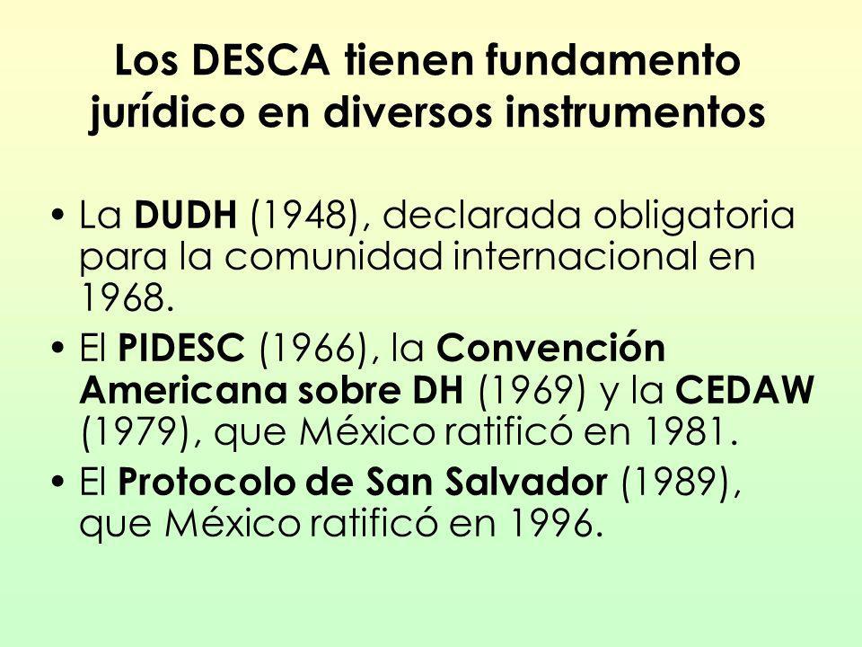 Los DESCA tienen fundamento jurídico en diversos instrumentos
