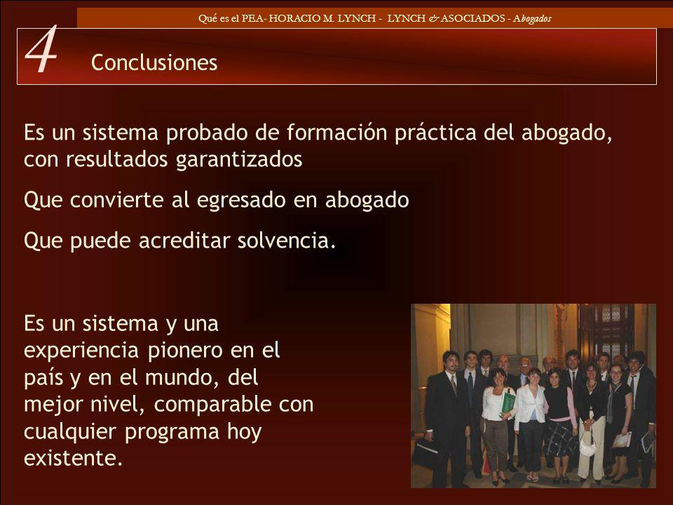 Conclusiones 4. Es un sistema probado de formación práctica del abogado, con resultados garantizados.