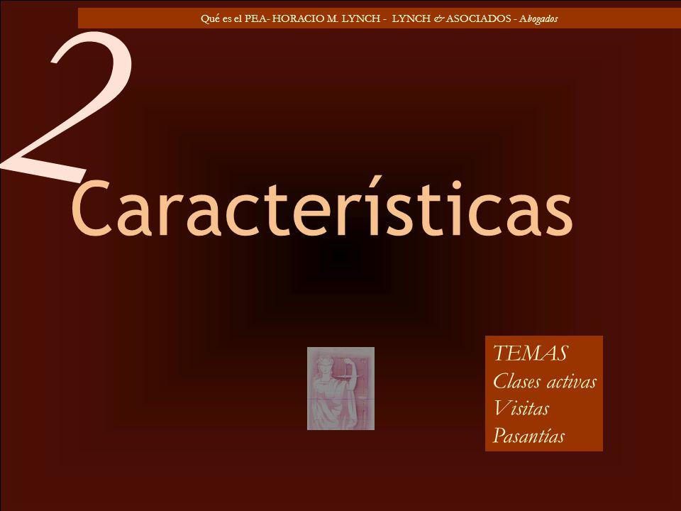 2 Características TEMAS Clases activas Visitas Pasantías