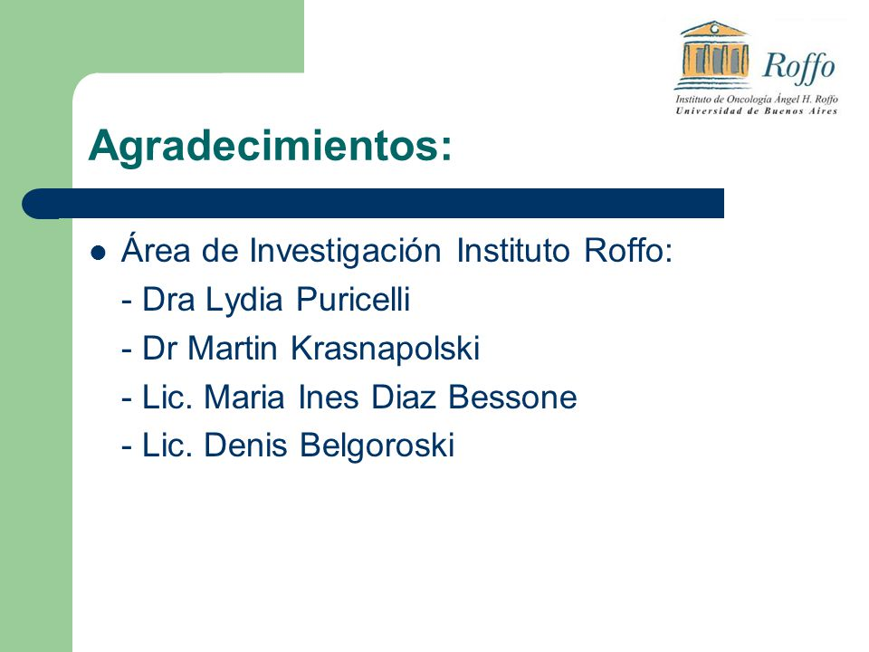 Agradecimientos: Área de Investigación Instituto Roffo: