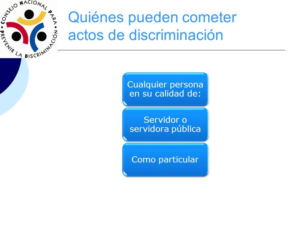 Quiénes pueden cometer actos de discriminación
