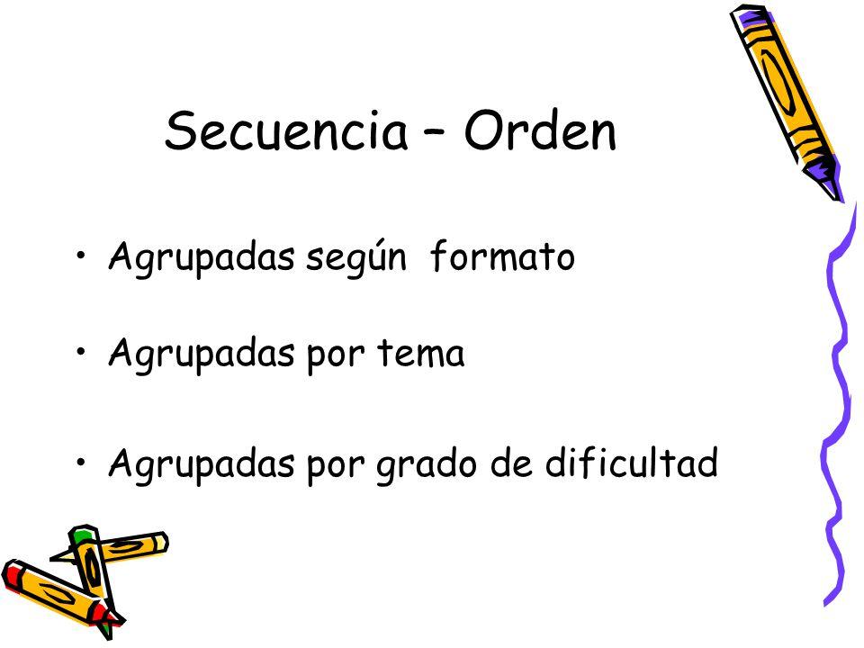 Secuencia – Orden Agrupadas según formato Agrupadas por tema