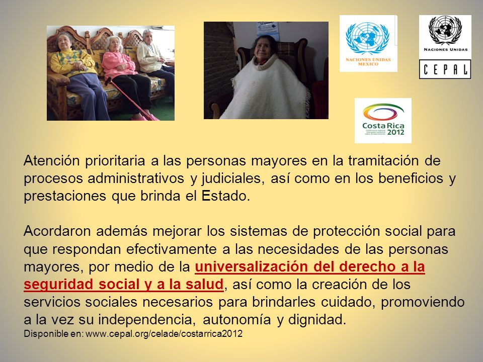Atención prioritaria a las personas mayores en la tramitación de procesos administrativos y judiciales, así como en los beneficios y prestaciones que brinda el Estado.