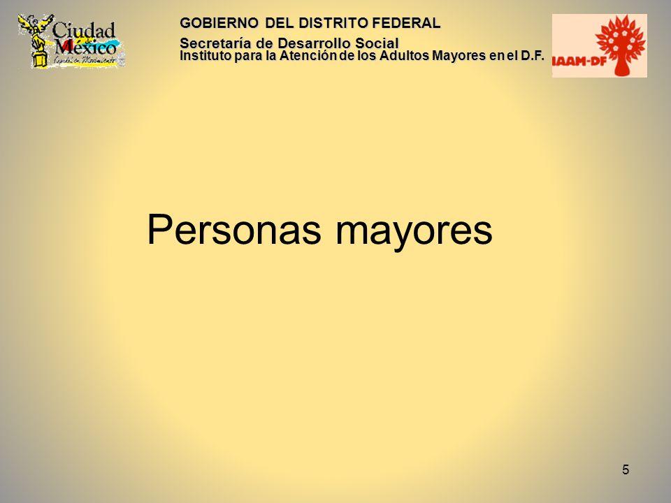 Personas mayores GOBIERNO DEL DISTRITO FEDERAL