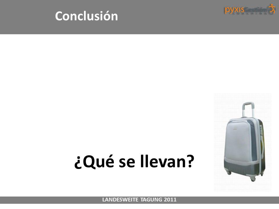 Conclusión ¿Qué se llevan Landesweite Tagung 2011