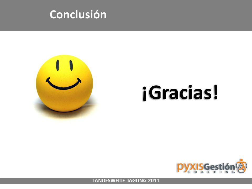 Conclusión ¡Gracias! Landesweite Tagung 2011