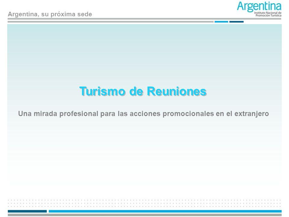 Turismo de Reuniones Una mirada profesional para las acciones promocionales en el extranjero