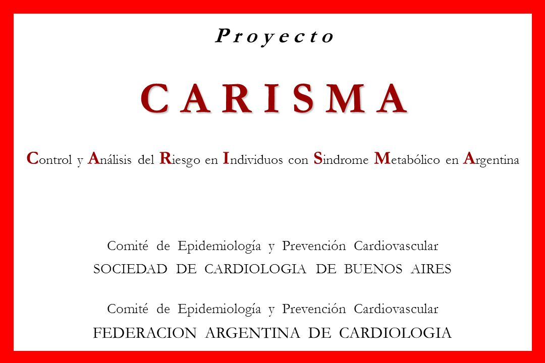 P r o y e c t o C A R I S M A. Control y Análisis del Riesgo en Individuos con Sindrome Metabólico en Argentina.