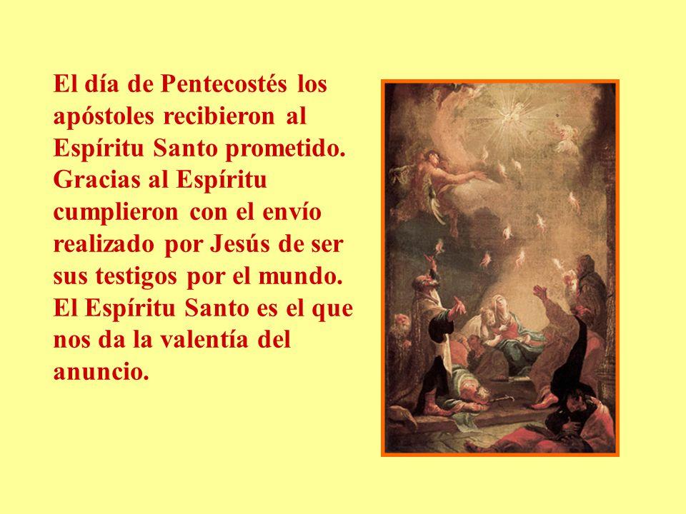 El día de Pentecostés los apóstoles recibieron al Espíritu Santo prometido. Gracias al Espíritu cumplieron con el envío realizado por Jesús de ser sus testigos por el mundo.