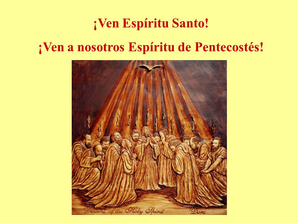¡Ven a nosotros Espíritu de Pentecostés!