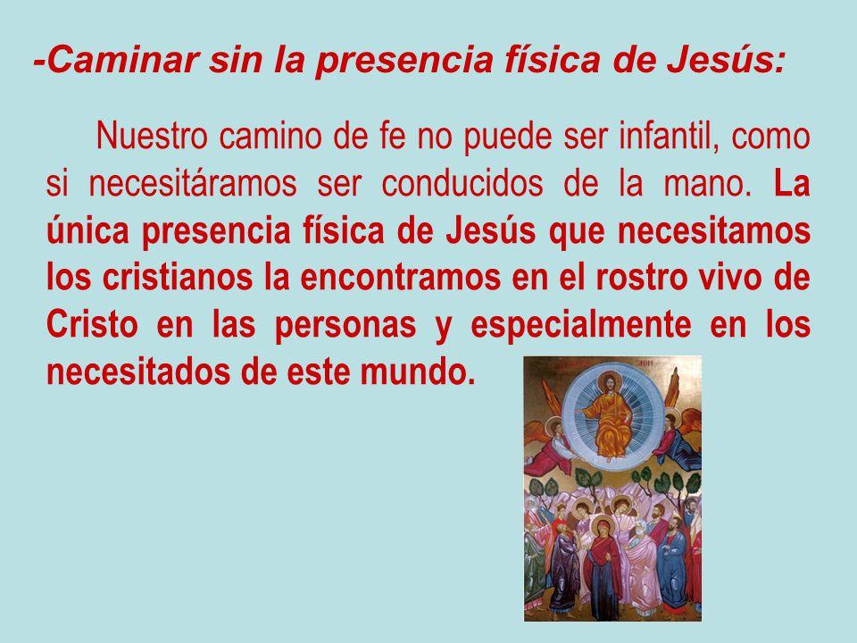 -Caminar sin la presencia física de Jesús: