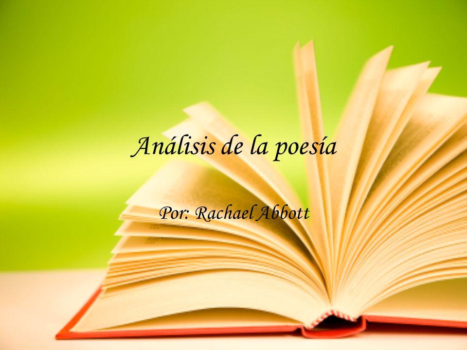 Análisis de la poesía Por: Rachael Abbott