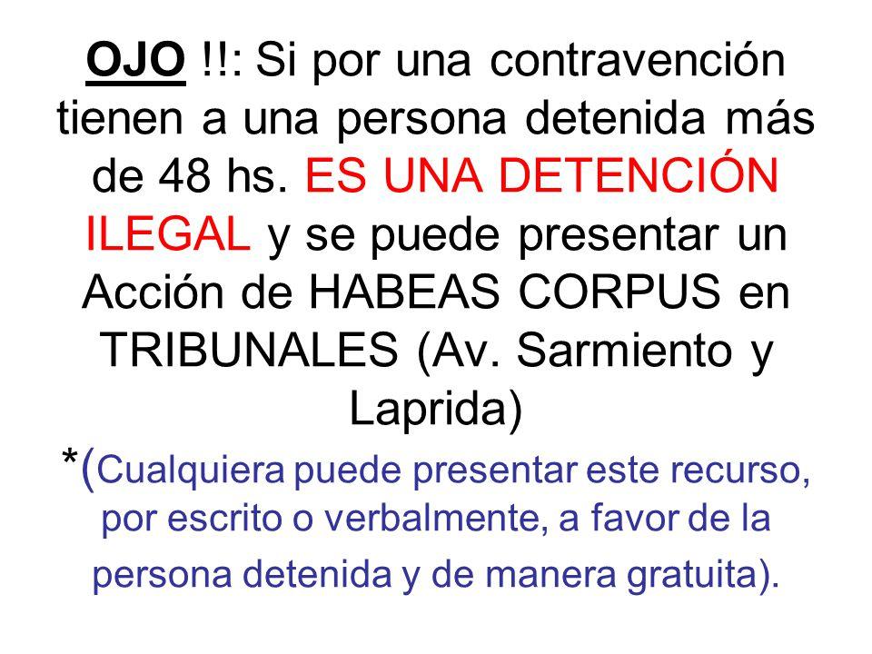 OJO !!: Si por una contravención tienen a una persona detenida más de 48 hs.