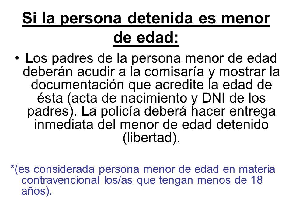 Si la persona detenida es menor de edad: