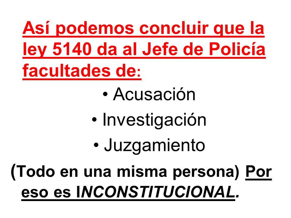 Así podemos concluir que la ley 5140 da al Jefe de Policía facultades de: