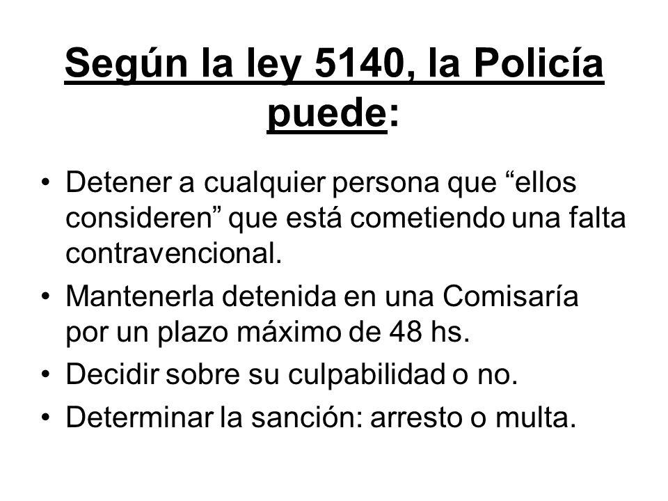 Según la ley 5140, la Policía puede: