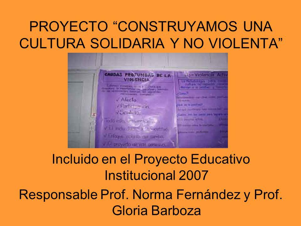 PROYECTO CONSTRUYAMOS UNA CULTURA SOLIDARIA Y NO VIOLENTA