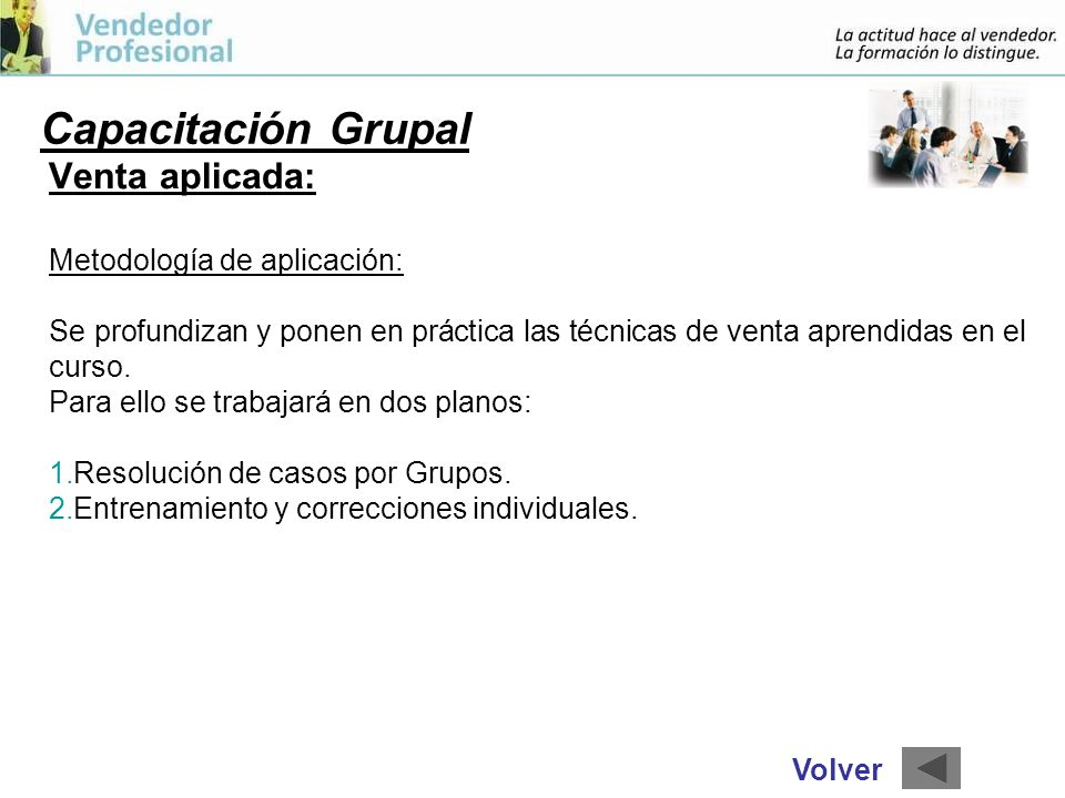 Capacitación Grupal Venta aplicada: Metodología de aplicación: