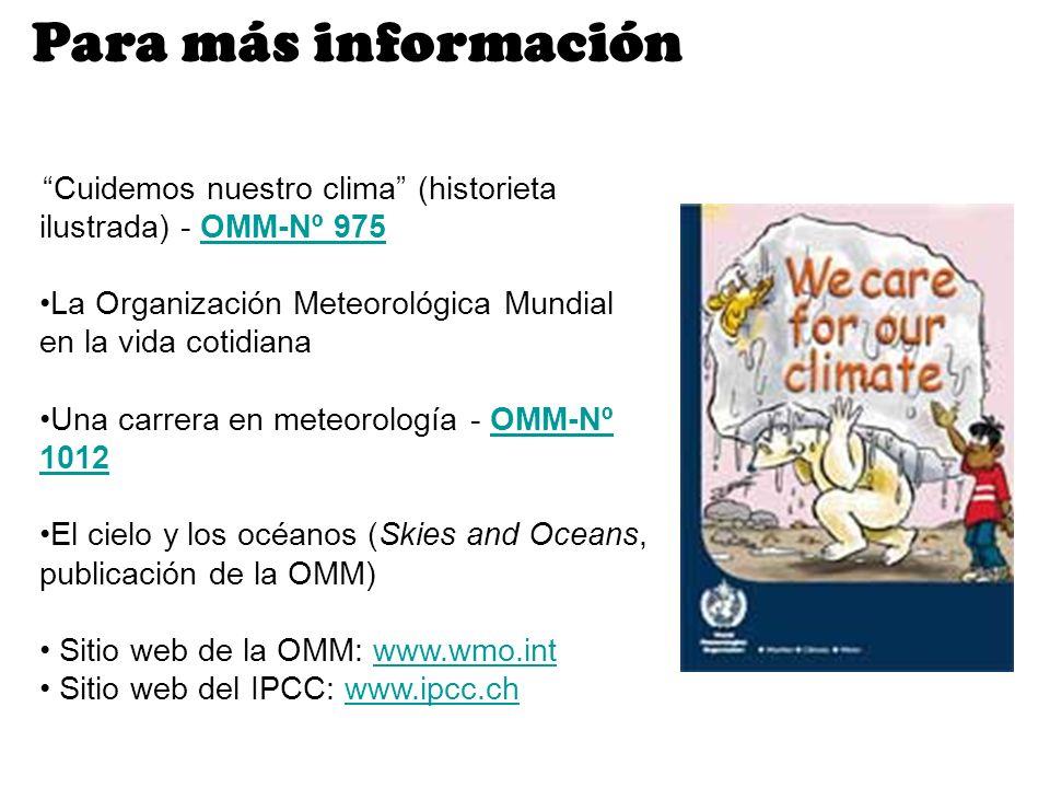 Para más información Cuidemos nuestro clima (historieta ilustrada) - OMM-Nº 975. La Organización Meteorológica Mundial en la vida cotidiana.