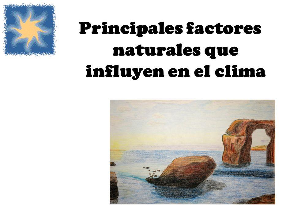 Principales factores naturales que influyen en el clima