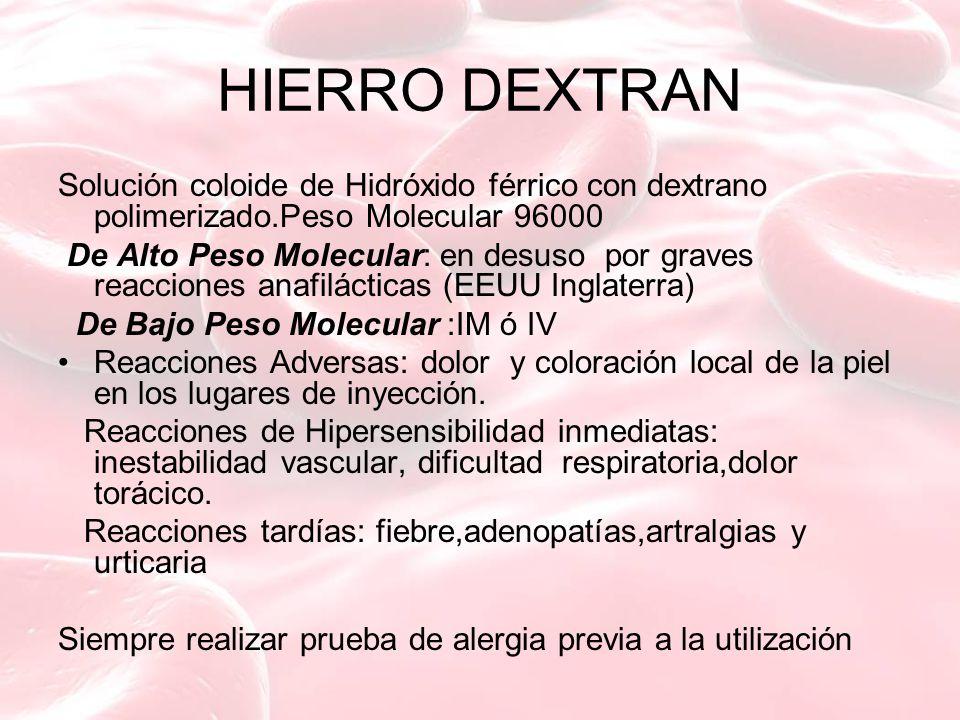 HIERRO DEXTRAN Solución coloide de Hidróxido férrico con dextrano polimerizado.Peso Molecular 96000.