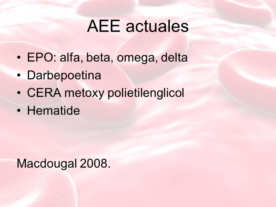 AEE actuales EPO: alfa, beta, omega, delta Darbepoetina
