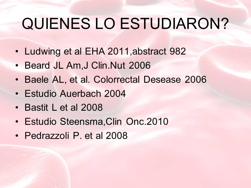 QUIENES LO ESTUDIARON Ludwing et al EHA 2011,abstract 982