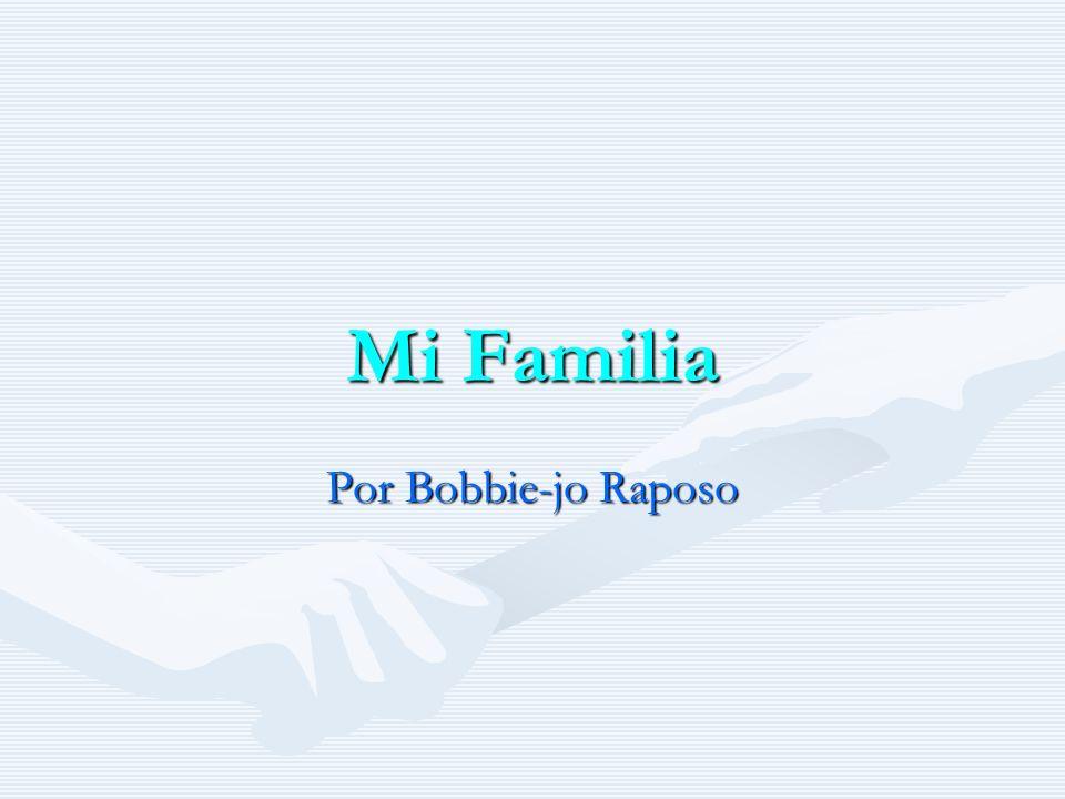 Mi Familia Por Bobbie-jo Raposo