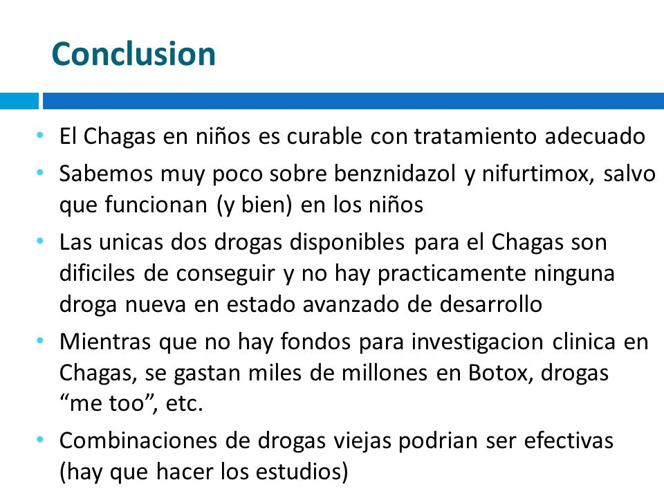 Conclusion El Chagas en niños es curable con tratamiento adecuado